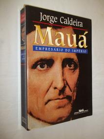 Livro Mauá Empresário Do Império Jorge Caldeira