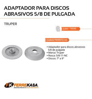 Adaptadores Tipo 1 Disco Abrasivos Rosca5/8-11-nc Truper