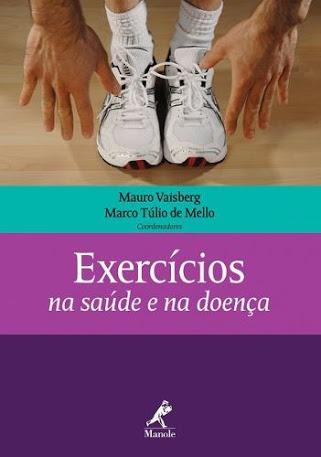 Livro Exercícios Na Saúde E Na Doença - Editora Manole
