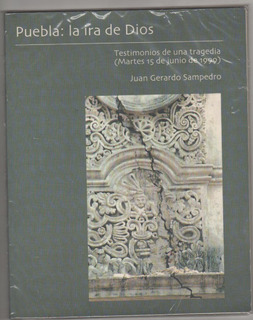 Puebla: La Ira De Dios Juan Gerardo Sampedro