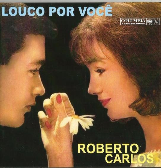 Cd Roberto Carlos - Louco Por Você -