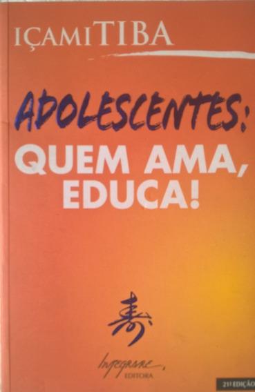 Livro Adolescentes - Quem Ama, Educa! - 1 Edição