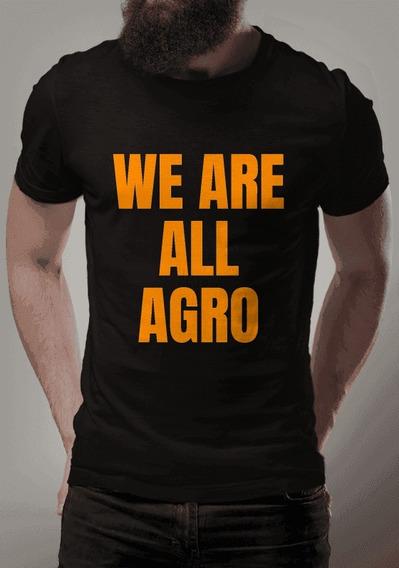 Camiseta Para Fãs Do Agro - Nós Somos Todos Agro