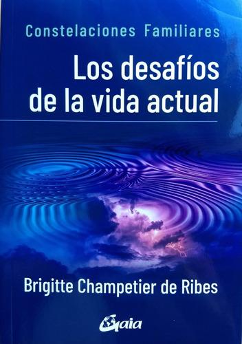 Imagen 1 de 2 de Brigitte Champetier Ribes - Los Desafíos De La Vida Actual