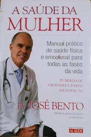 Livros Dr. José Bento A Saúde Da Mulher & Você Está Grávida!