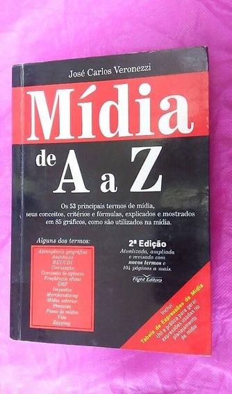 Mídia De A A Z - Jose Carlos Veronezzi