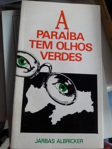 A Paraíba Tem Olhos Verdes Jarbas Albricker