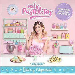 Mis Pastelitos: Recetario Dulce Y Eshpeshial Gris Verduzco