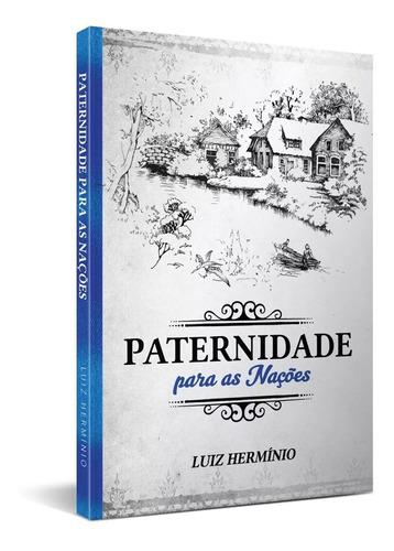 Paternidade Para As Nações Livro Luiz Hermínio