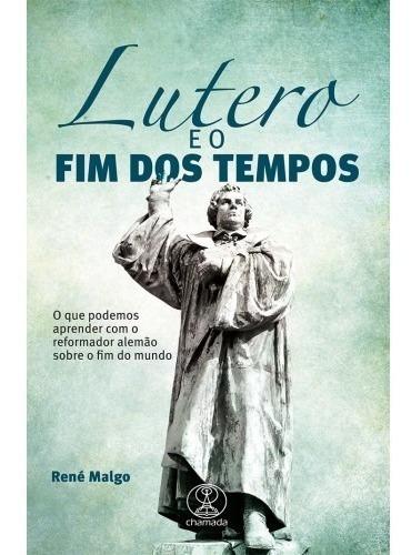 Lutero E O Fim Dos Tempos