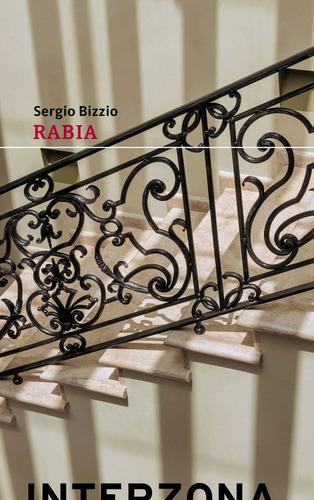 Rabia (tapa Dura) - Sergio Bizzio - Interzona - Lu Reads