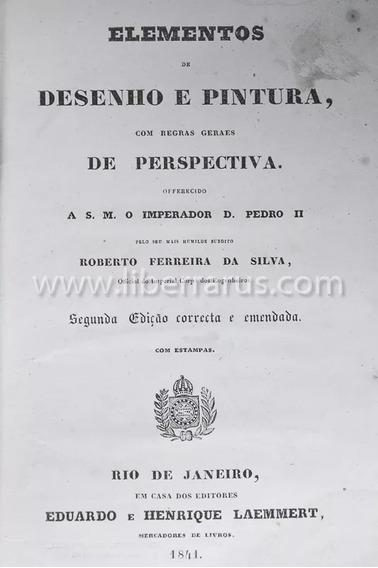 Livro Antigo Raro - Elementos De Desenho E Pintura 1841