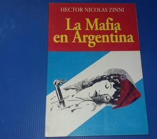 La Mafia En Argentina. Hector N. Zinni.