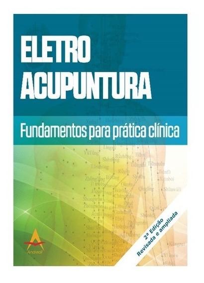 Eletro Acupuntura - Fundamentos Para Pratica Clínica