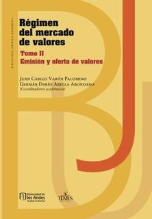 Libro : Regimen Del Mercado De Valores: Tomo Ii Emision Y...