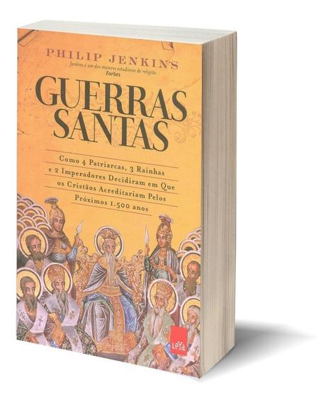 Livro Guerras Santas Philip Jenkins Leya
