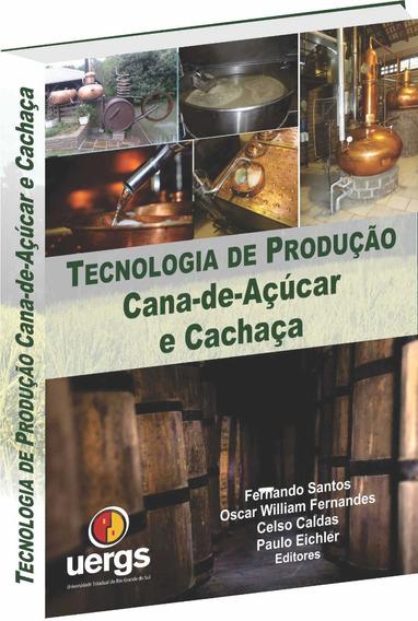 Tecnologia De Prodção Da Cana-de-açúcar E Cachaça