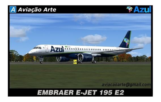 Aeronave Fsx - Frota Azul - Embraer E-jet 195 E2