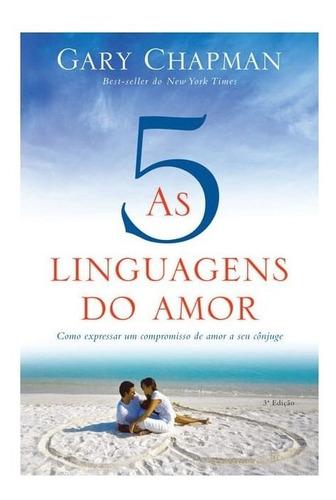 As Cinco Linguagens Do Amor - 3° Edição Gary Chapman