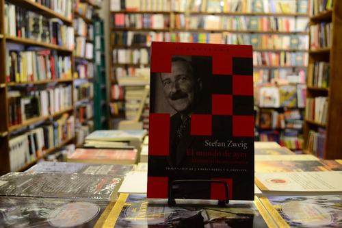 El Mundo De Ayer. Stefan Zweig.