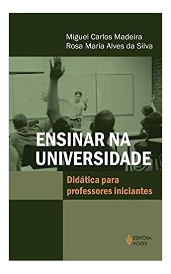 Ensinar Na Universidade:didática Para Professores Iniciantes