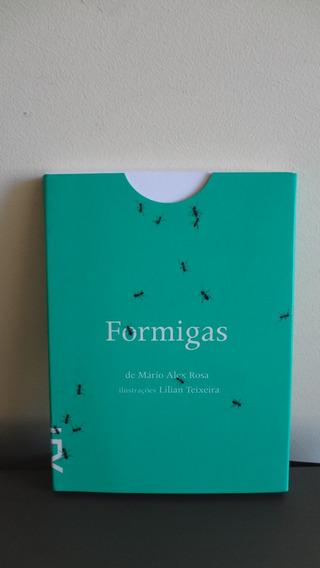 Livro Formigas - Mário Alex Rosa - Lílian Teixeira - Usado