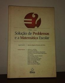 Solução De Problemas E A Matematica Escolar De Marcia Regina