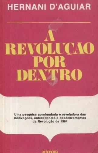 A Revolução Por Dentro - Hernani D`aguiar