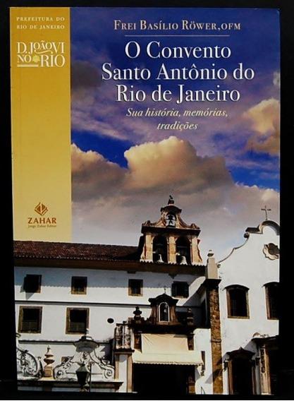 O Convento De Santo Antônio Do Rio De Janeiro - Sua História