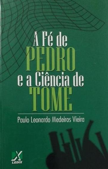 A Fé De Pedro E A Ciência De Tomé