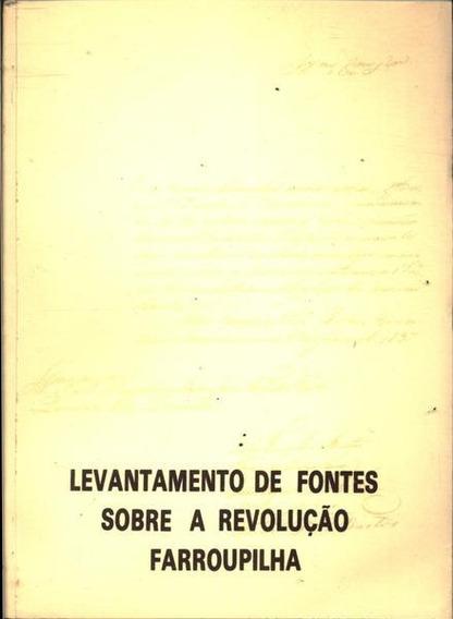 Levantamento De Fontes Sobre A Revolução Farroupilha