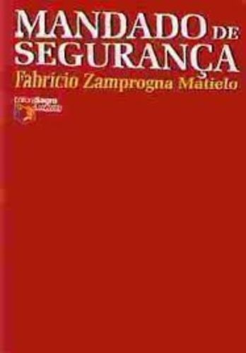 Livro Mandado De Seguranca Fabricio Zamprogna Matiello