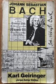 Johann Sebastian Bach - O Apogeu De Uma Era - Karl Geiringer