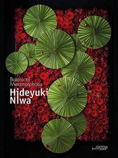 Hideyuki Niwa Metamorfosis Botánica Edición En Inglés Y J
