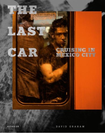 Libro The Last Car: Cruising In Mexico City - Nuevo