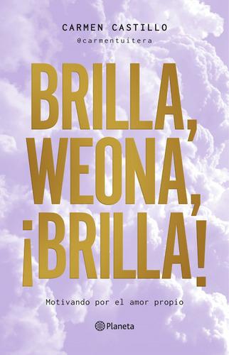Brilla, Weona, Brilla