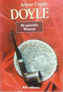 Libro/ Mi Querido Watson/ Conan Doyle