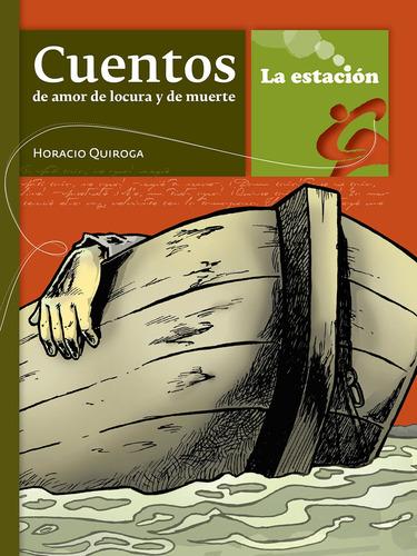 Imagen 1 de 1 de Cuentos De Amor De Locura Y De Muerte - Estación Mandioca -