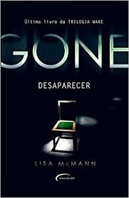 Desaparecer - Livro 3 Da Trilogia Wake. Lisa Mcmann