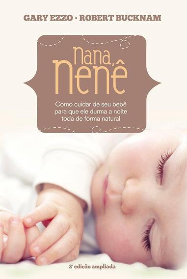 Nana, Nenê - Como Cuidar De Seu Bebê Para Que Ele Durma A