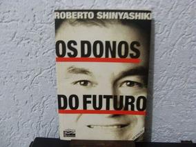 Livro Os Donos Do Futuro - Roberto Shinyashiki