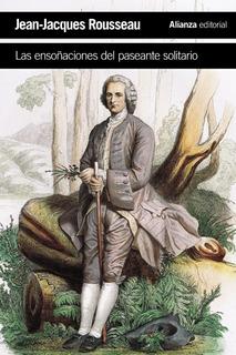 Las Ensoñaciones Del Paseante Solitario, Rousseau, Alianza