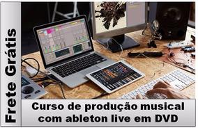 Curso Em Dvd De Produção Musical Com Ableton Live