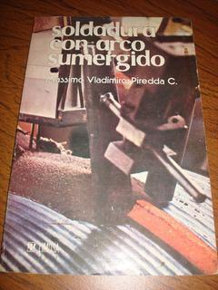 Soldadura Con Arco Sumergido - Massimo Vladimiro Piredda C.