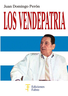 Los Vendepatria. Ediciones Fabro