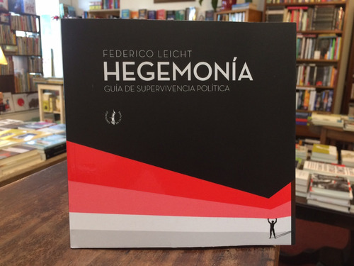 Hegemonía - Federico Leicht