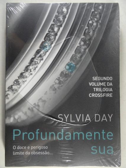 Profundamente Sua - Sylvia Day - Vol 2 Trilogia Crossfire