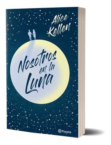 Imagen 1 de 5 de Nosotros En La Luna   De Alice Kellen - Planeta