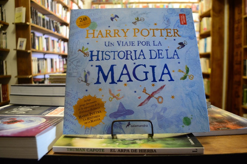 Harry Potter: Un Viaje Por La Historia De La Magia. Rowling