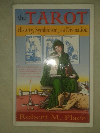 The Tarot - Symbolism, Divination - Robert Place ( O Tarô )